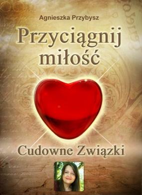Cudowne_zwiazki-Przyciagnij-milosc-Agnieszka_Przybysz-ebook