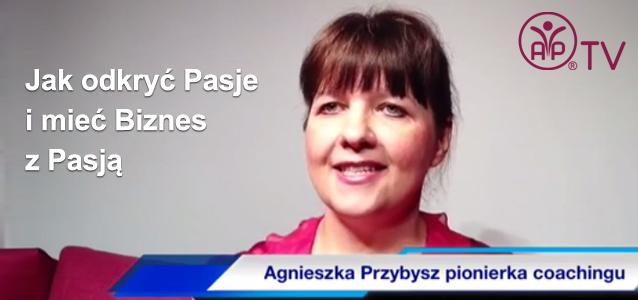 Jak_odkryc_Pasje_miec_Biznes_z_Pasja_Agnieszka_Przybysz
