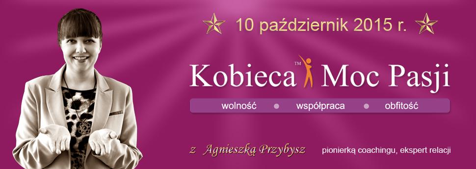 kobieca_moc_pasji_Agnieszka_Przybysz_coaching