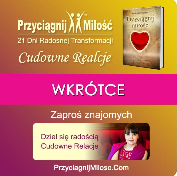 wkrotce-Przyciagnij-Milosc-Cudowne-Relace-21-dni-coaching-Agnieszka-Przybysz