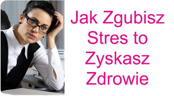 jak-zgubisz-stres-to-zyskasz-zdrowie